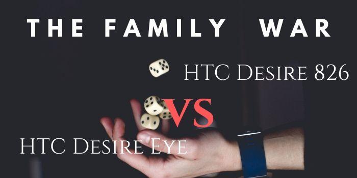 HTC Desire 826 vs. HTC Desire Eye – The Family War