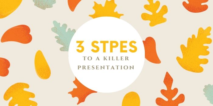 3 Steps To A Killer Online Presentation