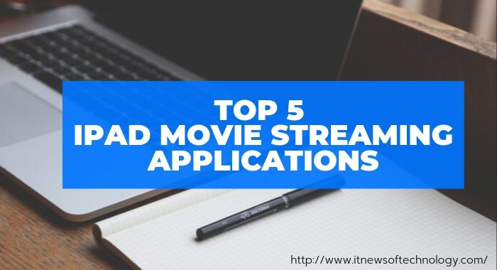 Streaming movies on iPad | Top 5 iPad Movie Streaming Applications