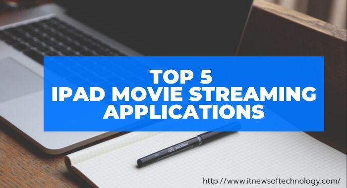Streaming movies on iPad | Top 5 iPad Movie Streaming Applications