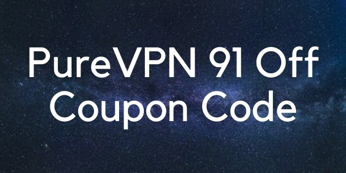 PureVPN 91 off Coupon Code
