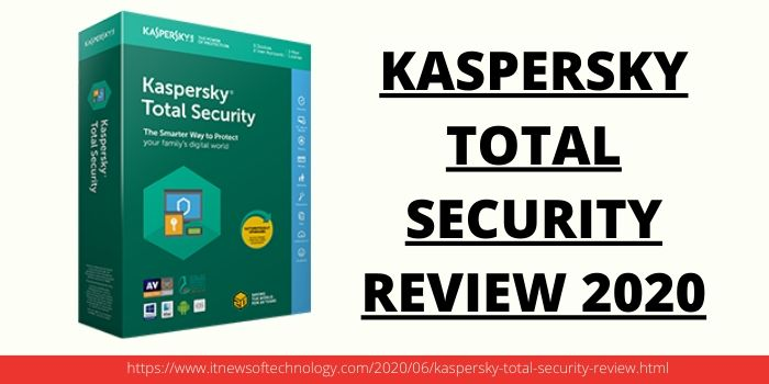 Kaspersky Total Security Review 2020| Is it Worth to Use?