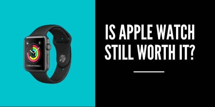 is apple watch 3 still worth it