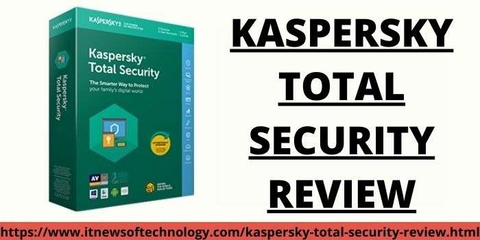 Kaspersky Total Security Review 2021 | Is it Worth to Use?