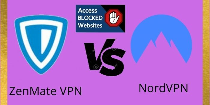 ZenMate VPN Vs NordVPN 2021 – Choose The Best VPN Software