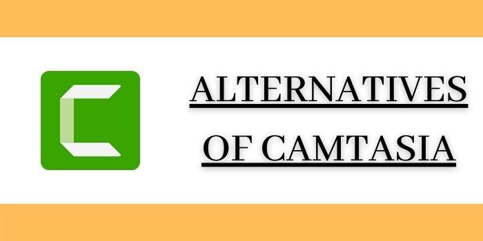 Camtasia Alternatives 2021 | List of Best Competitors of Camtasia